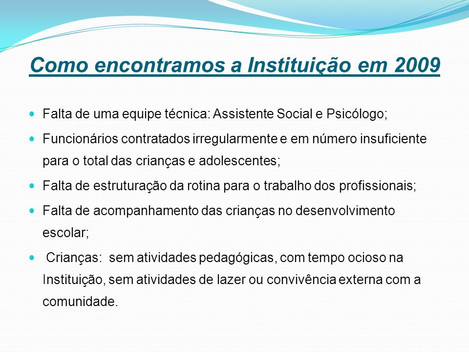 Como encontramos a Instituição em 2009