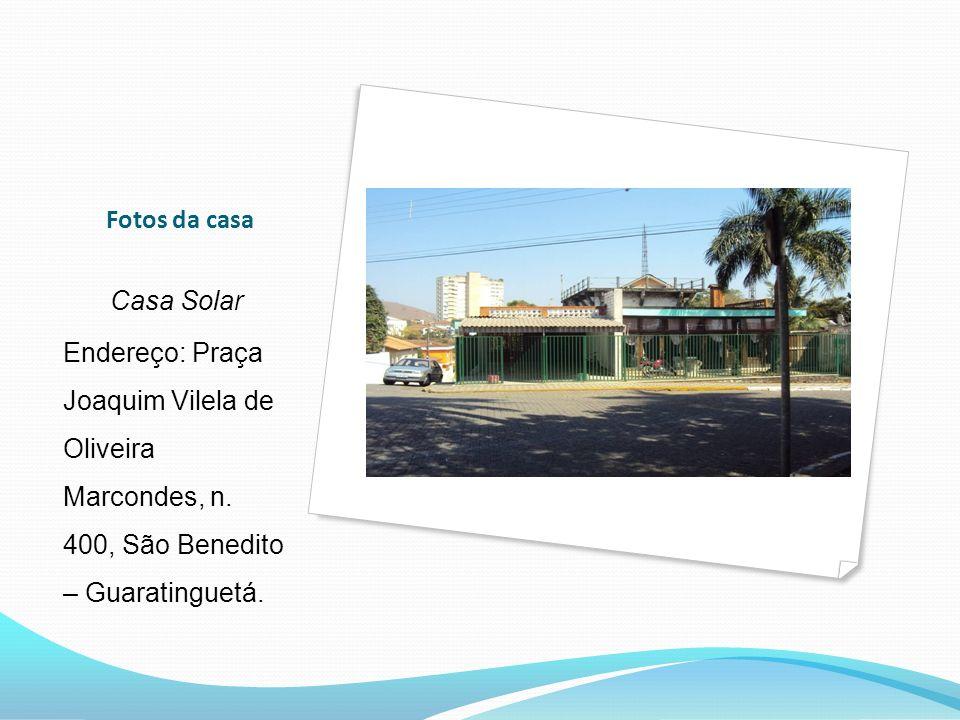 Fotos da casa Casa Solar. Endereço: Praça Joaquim Vilela de Oliveira Marcondes, n.
