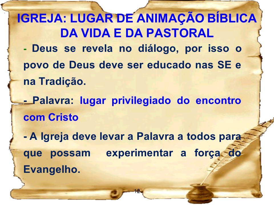 IGREJA: LUGAR DE ANIMAÇÃO BÍBLICA DA VIDA E DA PASTORAL