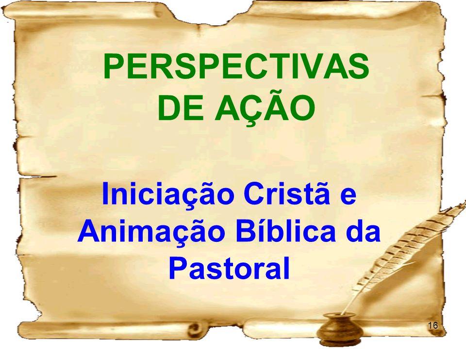 Iniciação Cristã e Animação Bíblica da Pastoral