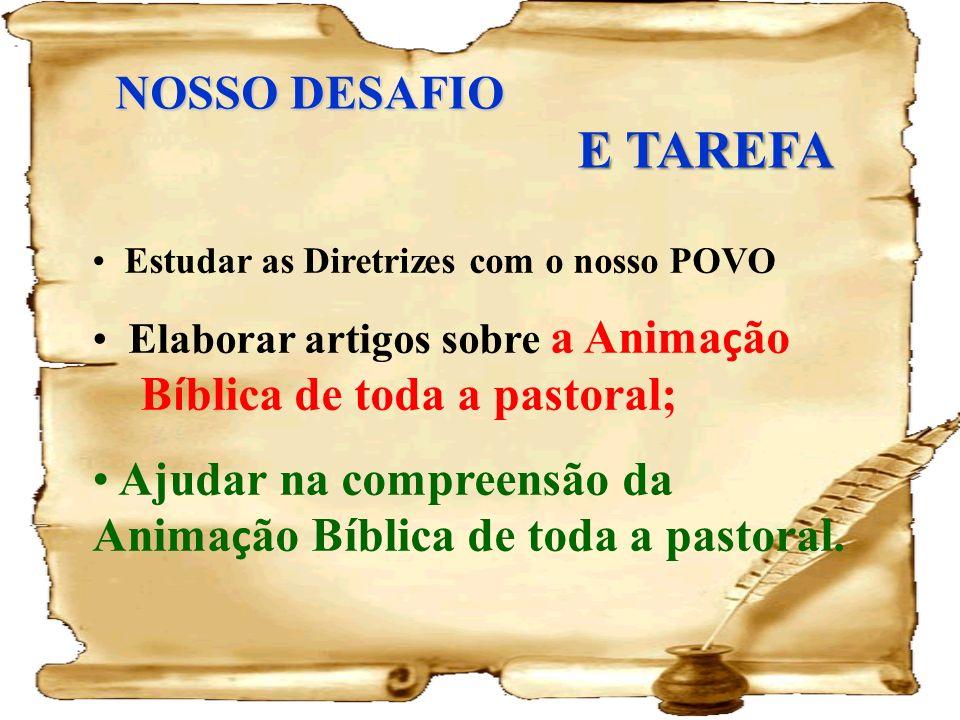 E TAREFA NOSSO DESAFIO Bíblica de toda a pastoral;