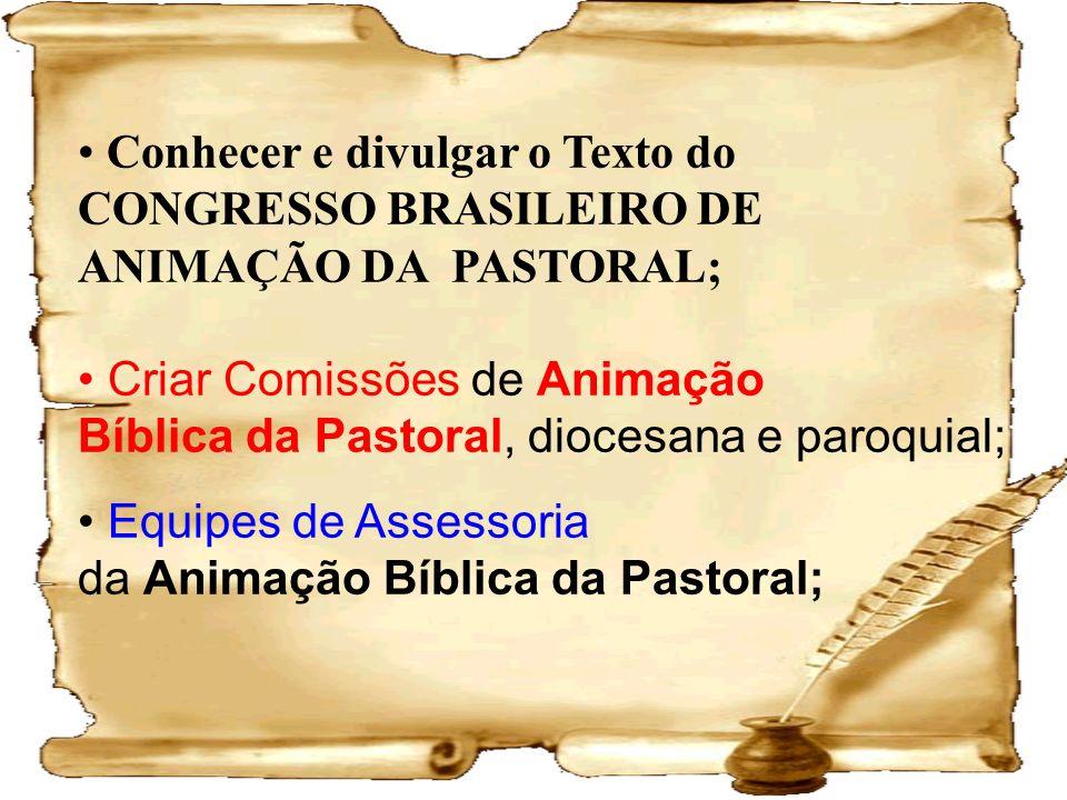 Conhecer e divulgar o Texto do CONGRESSO BRASILEIRO DE ANIMAÇÃO DA PASTORAL;