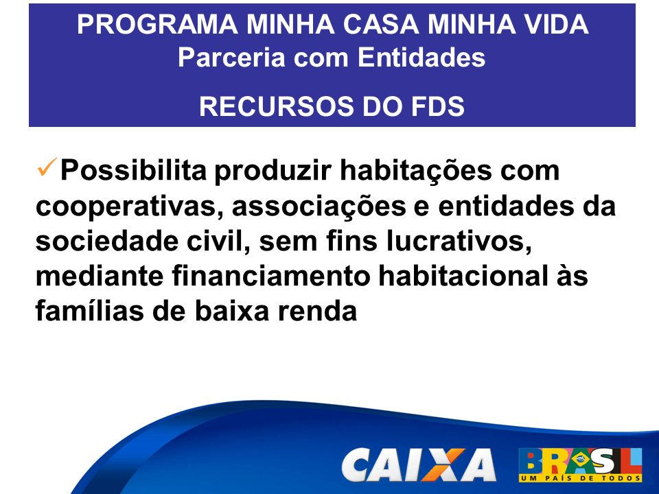 PROGRAMA MINHA CASA MINHA VIDA Parceria com Entidades