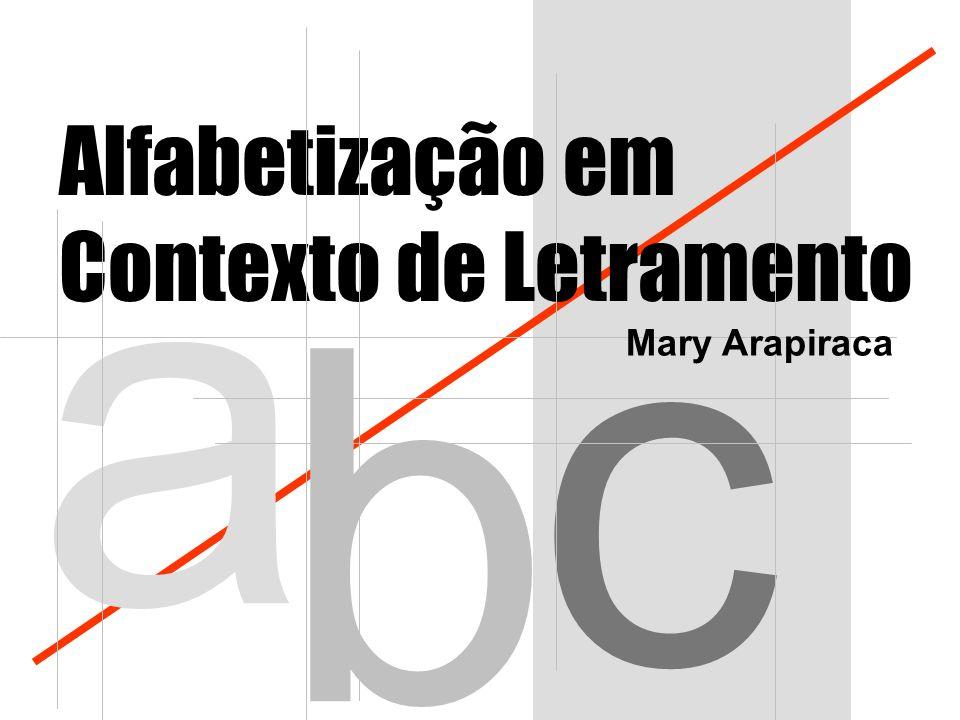 Alfabetização em Contexto de Letramento a c b Mary Arapiraca