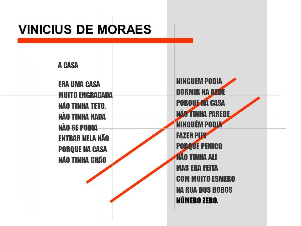 VINICIUS DE MORAES A CASA ERA UMA CASA MUITO ENGRAÇADA NINGUEM PODIA