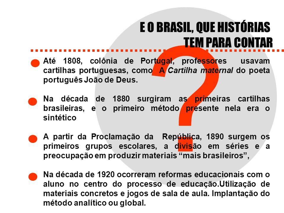 E O BRASIL, QUE HISTÓRIAS TEM PARA CONTAR