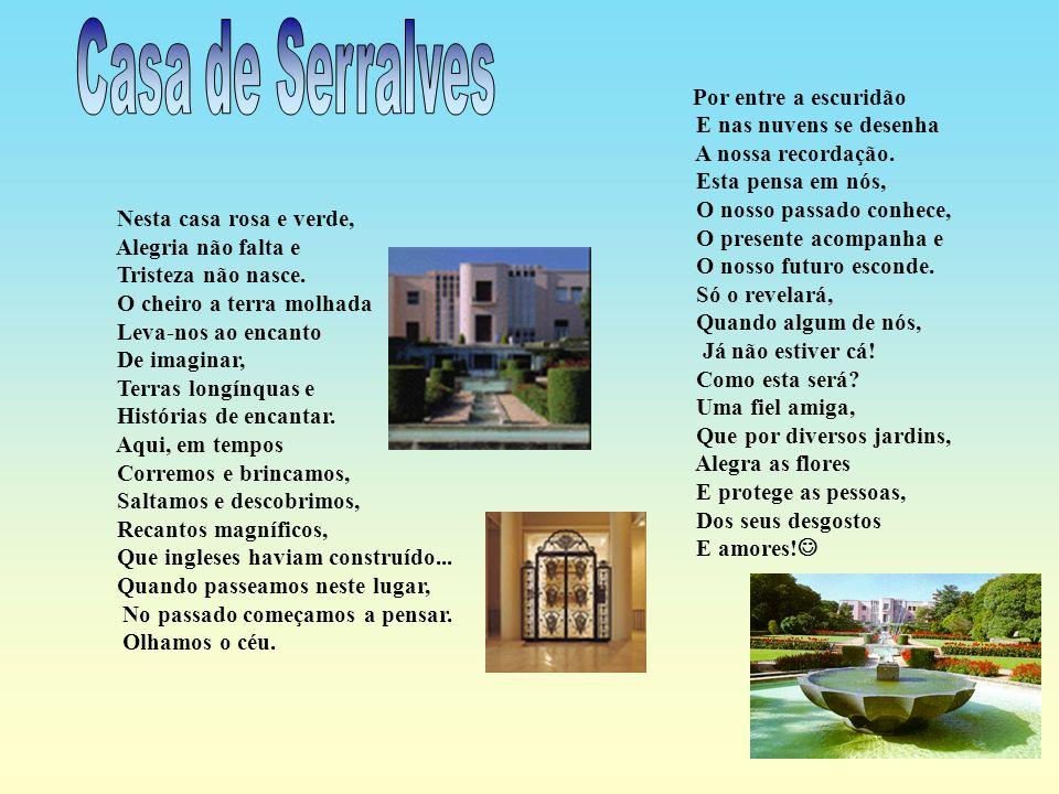 Casa de Serralves E nas nuvens se desenha A nossa recordação.