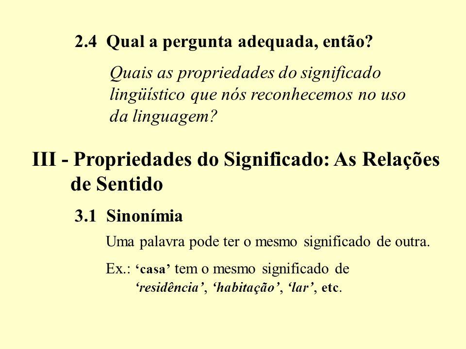 III - Propriedades do Significado: As Relações de Sentido