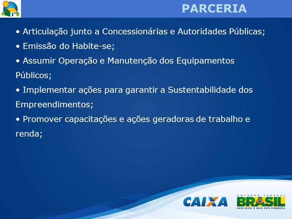 PARCERIA Articulação junto a Concessionárias e Autoridades Públicas;