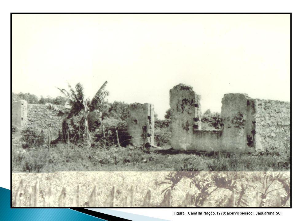 Figura- Casa da Nação, 1970; acervo pessoal. Jaguaruna-SC
