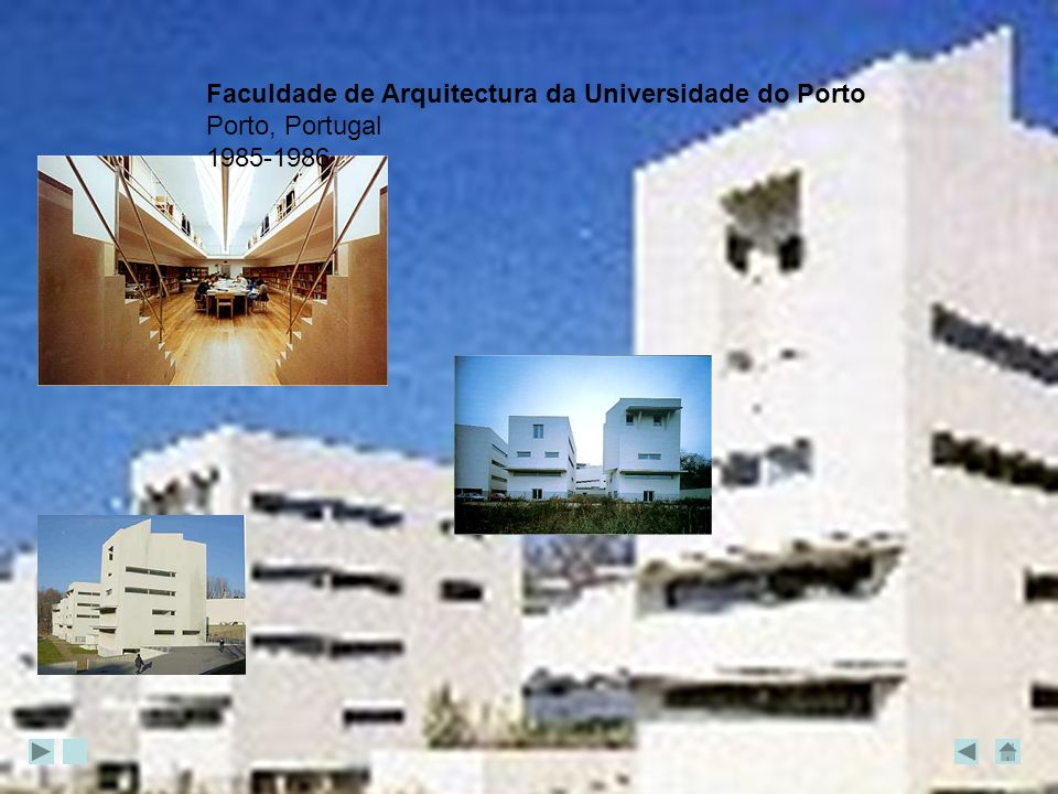 Faculdade de Arquitectura da Universidade do Porto Porto, Portugal