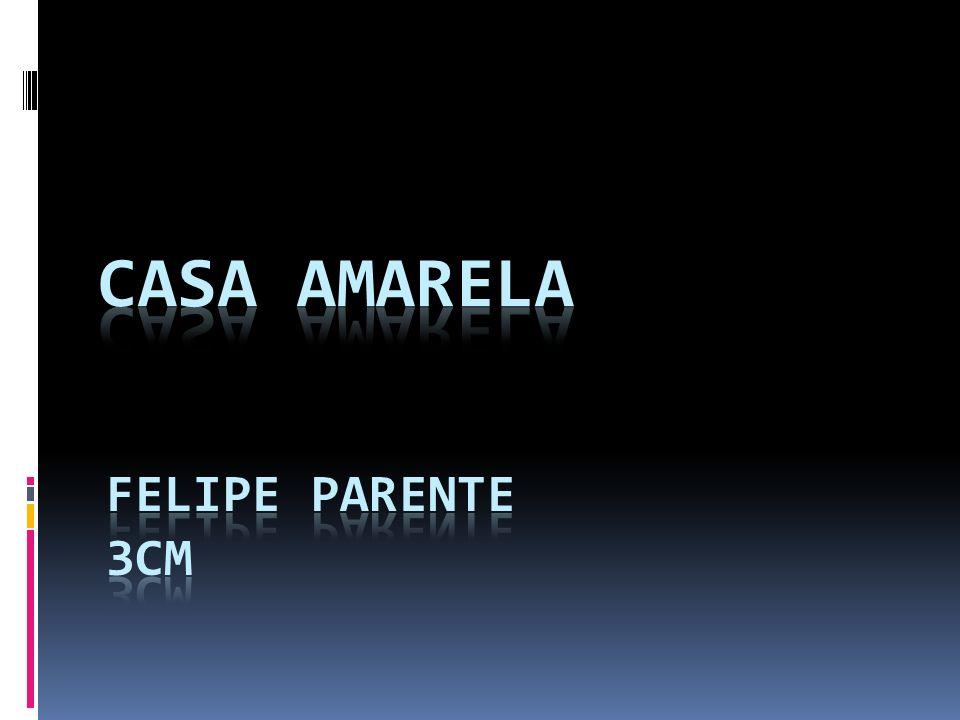 CASA AMARELA Felipe parente 3cm