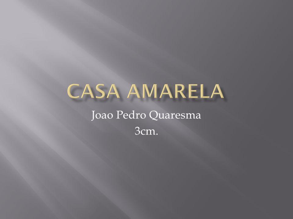 Casa Amarela Joao Pedro Quaresma 3cm.