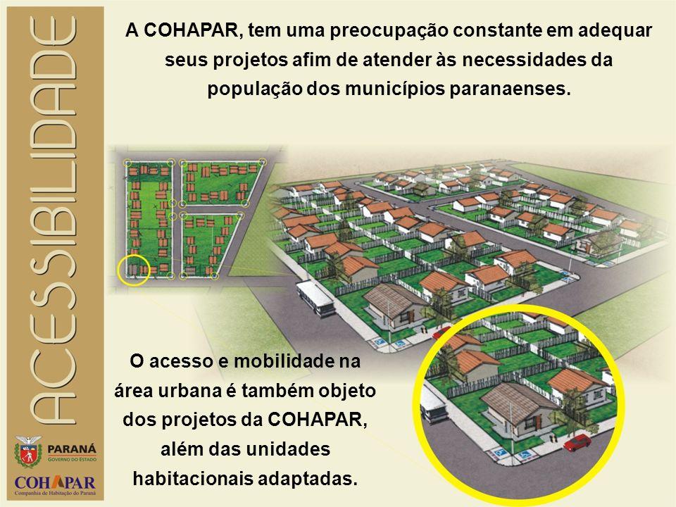A COHAPAR, tem uma preocupação constante em adequar seus projetos afim de atender às necessidades da população dos municípios paranaenses.