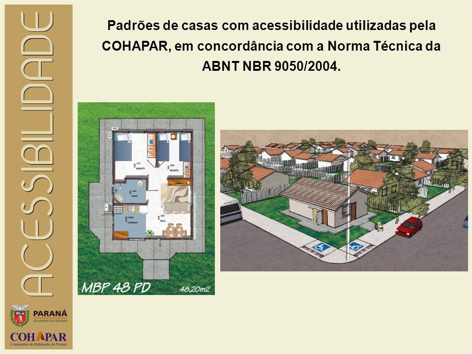 Padrões de casas com acessibilidade utilizadas pela COHAPAR, em concordância com a Norma Técnica da ABNT NBR 9050/2004.
