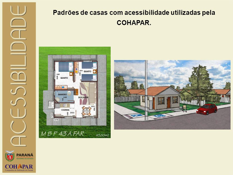 Padrões de casas com acessibilidade utilizadas pela COHAPAR.