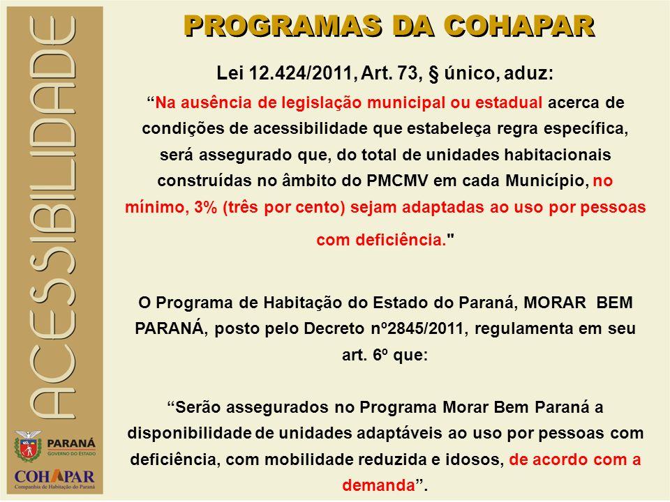 PROGRAMAS DA COHAPAR Lei 12.424/2011, Art. 73, § único, aduz: