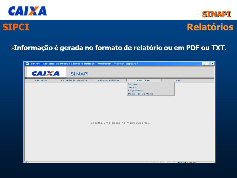 Informação é gerada no formato de relatório ou em PDF ou TXT.