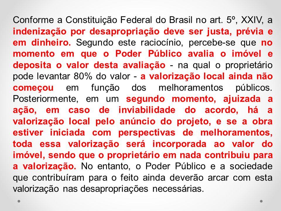 Conforme a Constituição Federal do Brasil no art