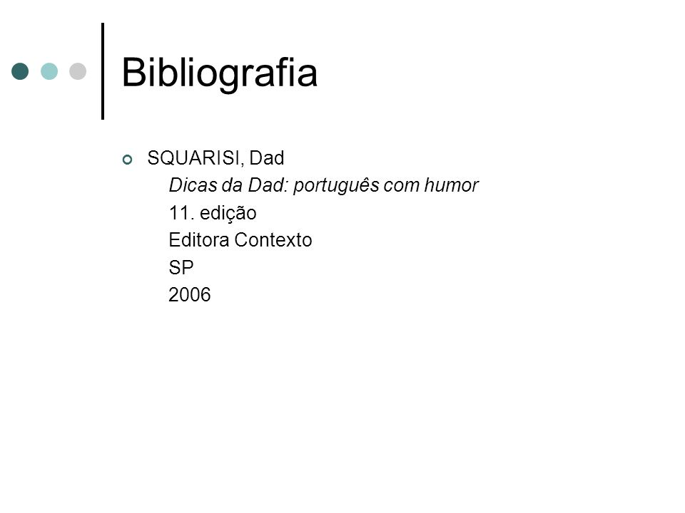 Bibliografia SQUARISI, Dad Dicas da Dad: português com humor