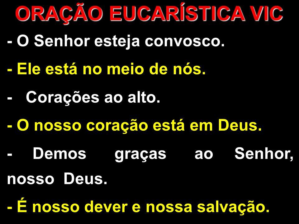 ORAÇÃO EUCARÍSTICA VIC