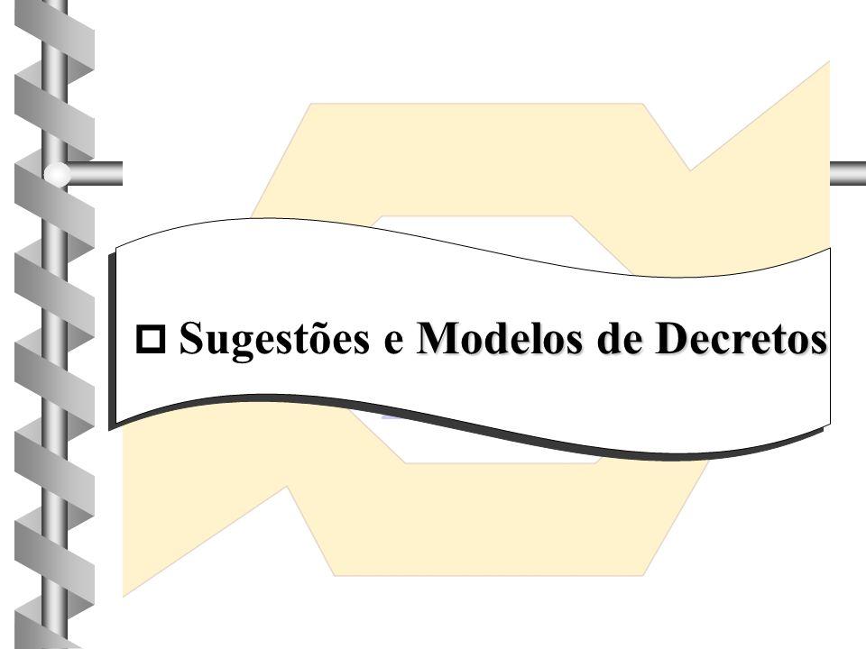  Sugestões e Modelos de Decretos