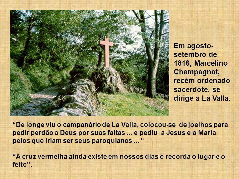 Em agosto-setembro de 1816, Marcelino Champagnat, recém ordenado sacerdote, se dirige a La Valla.