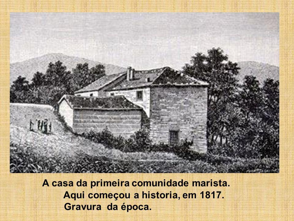 A casa da primeira comunidade marista.