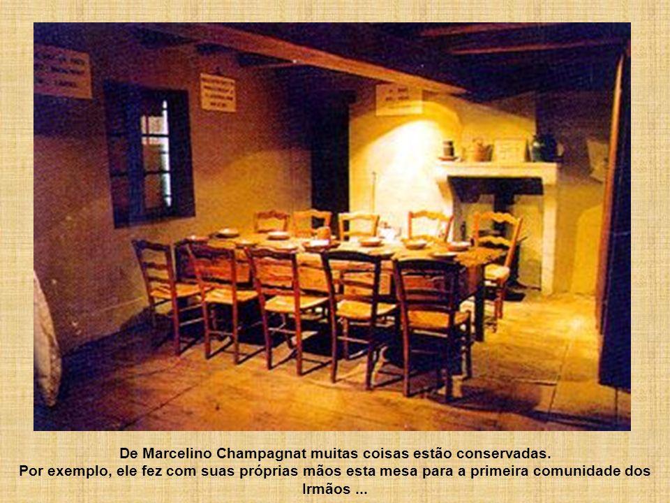 De Marcelino Champagnat muitas coisas estão conservadas