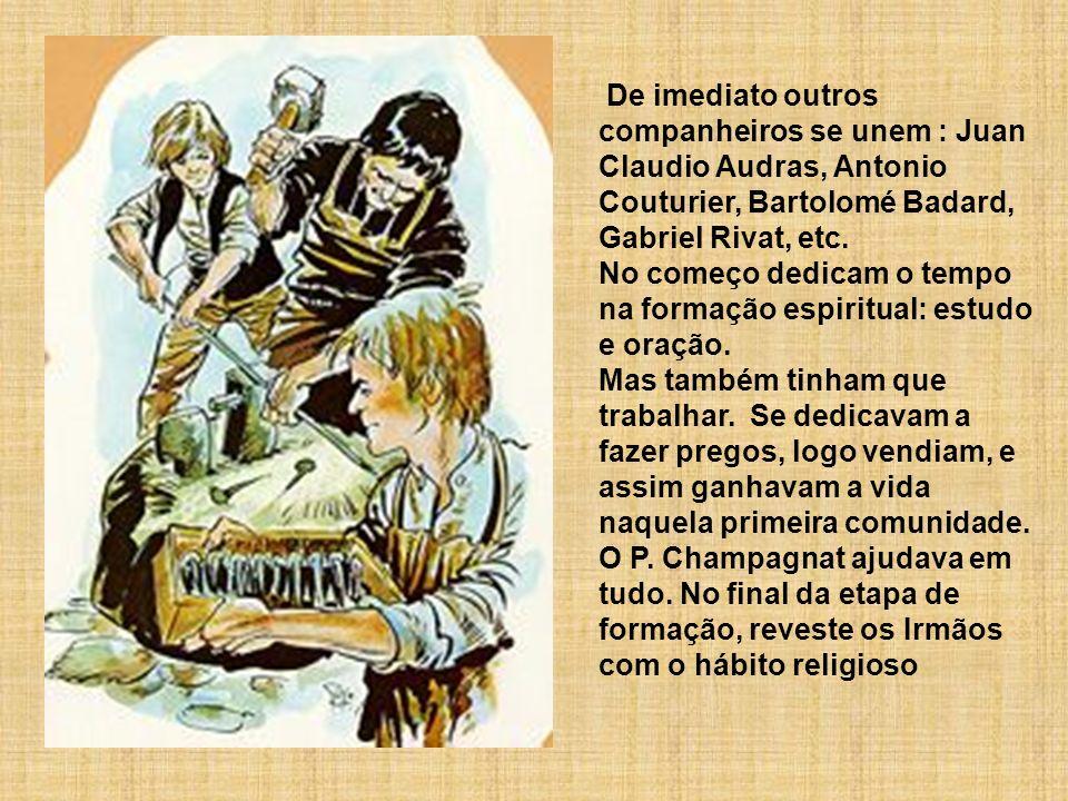 De imediato outros companheiros se unem : Juan Claudio Audras, Antonio Couturier, Bartolomé Badard, Gabriel Rivat, etc.