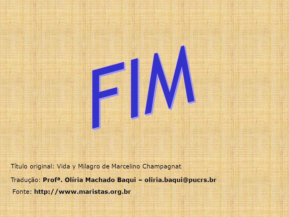 FIM Título original: Vida y Milagro de Marcelino Champagnat