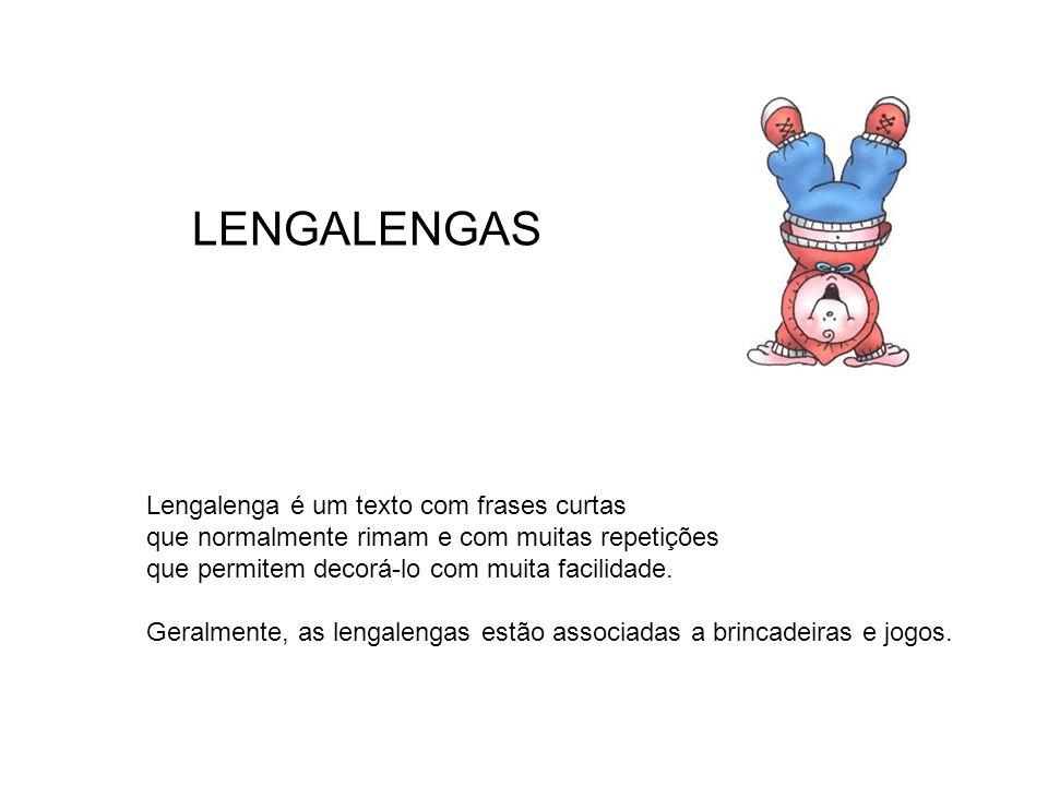 LENGALENGAS Lengalenga é um texto com frases curtas