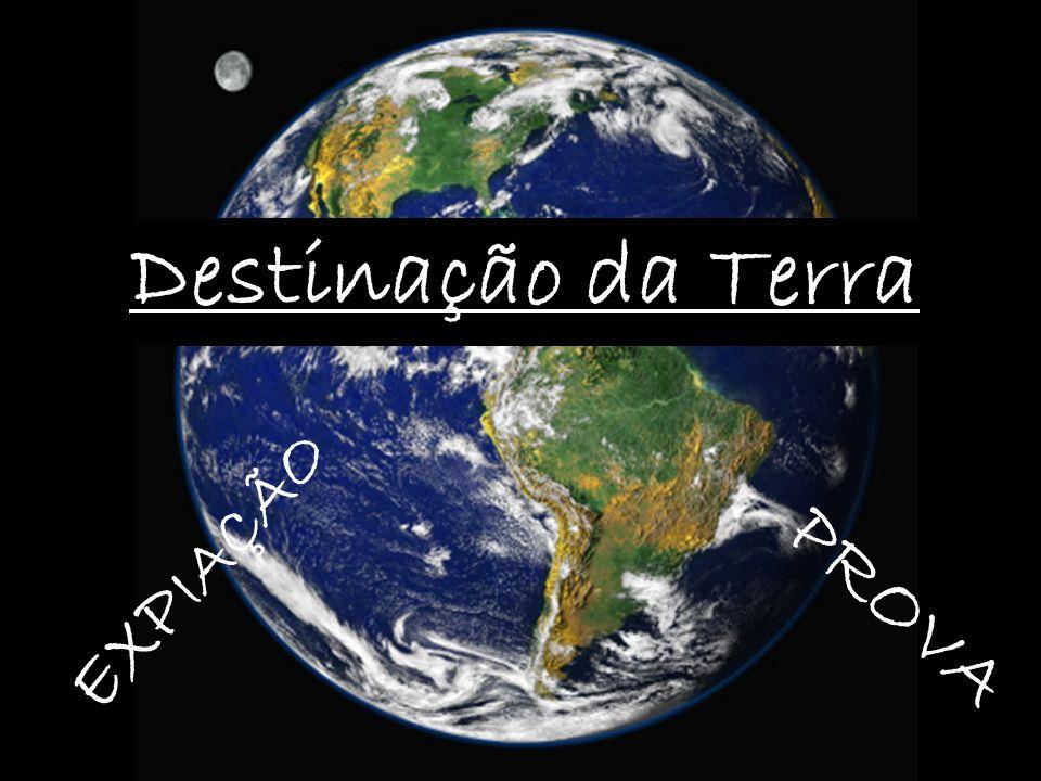 Destinação da Terra EXPIAÇÃO PROVA