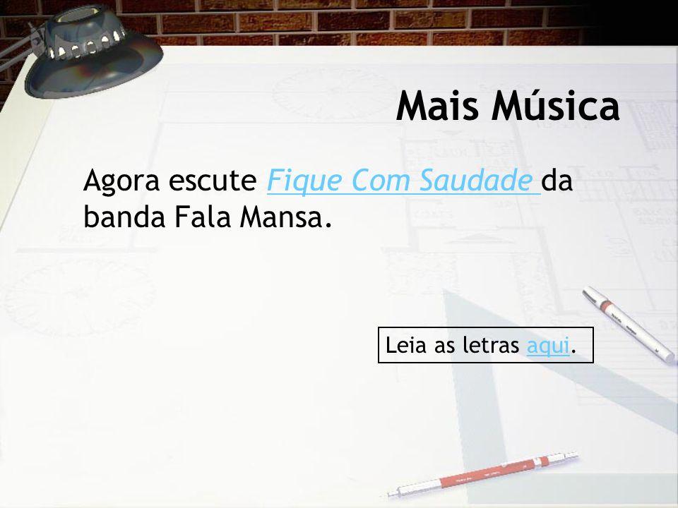 Mais Música Agora escute Fique Com Saudade da banda Fala Mansa.