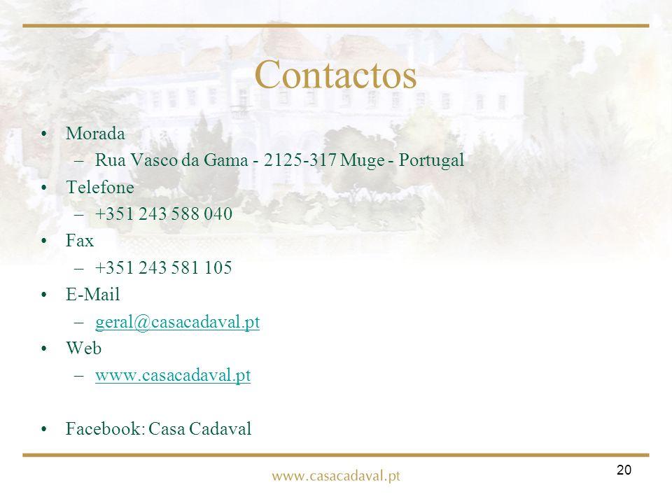 Contactos Morada Rua Vasco da Gama - 2125-317 Muge - Portugal Telefone