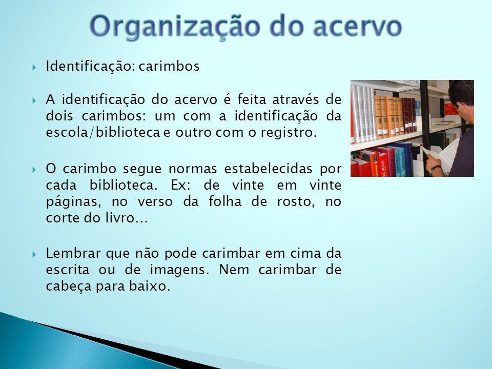 Organização do acervo Identificação: carimbos