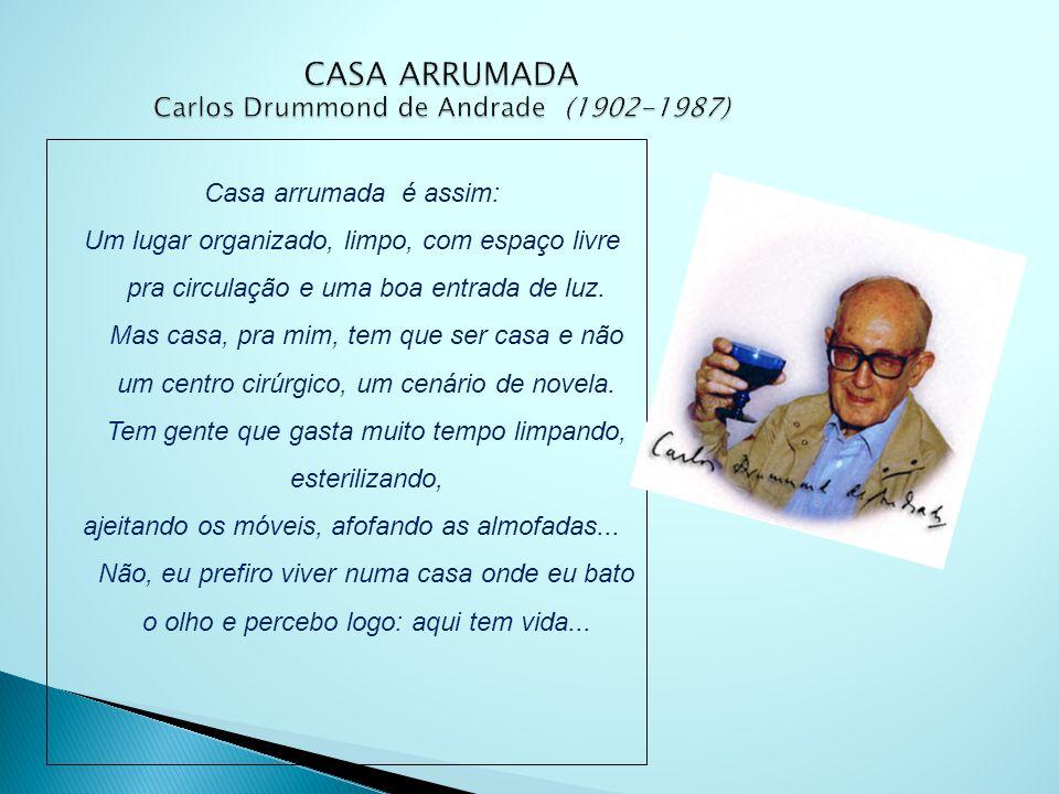 CASA ARRUMADA Carlos Drummond de Andrade (1902-1987)