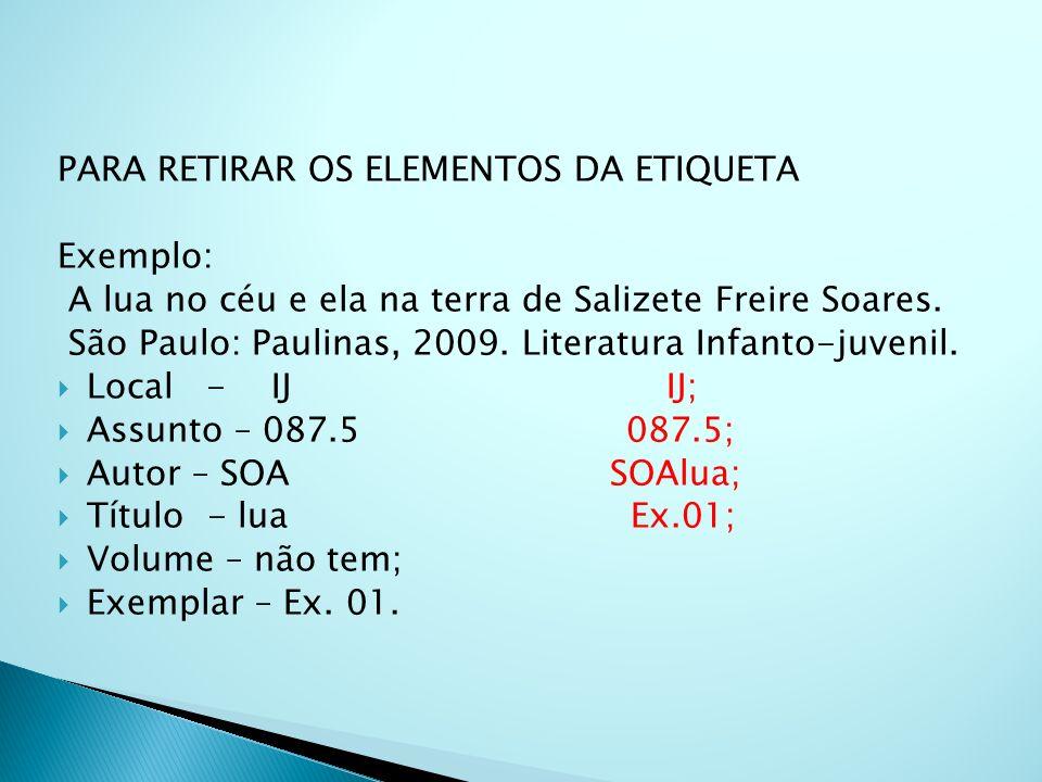 PARA RETIRAR OS ELEMENTOS DA ETIQUETA