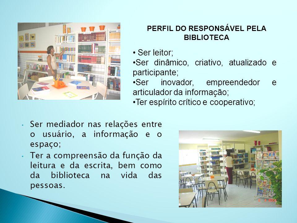 PERFIL DO RESPONSÁVEL PELA BIBLIOTECA