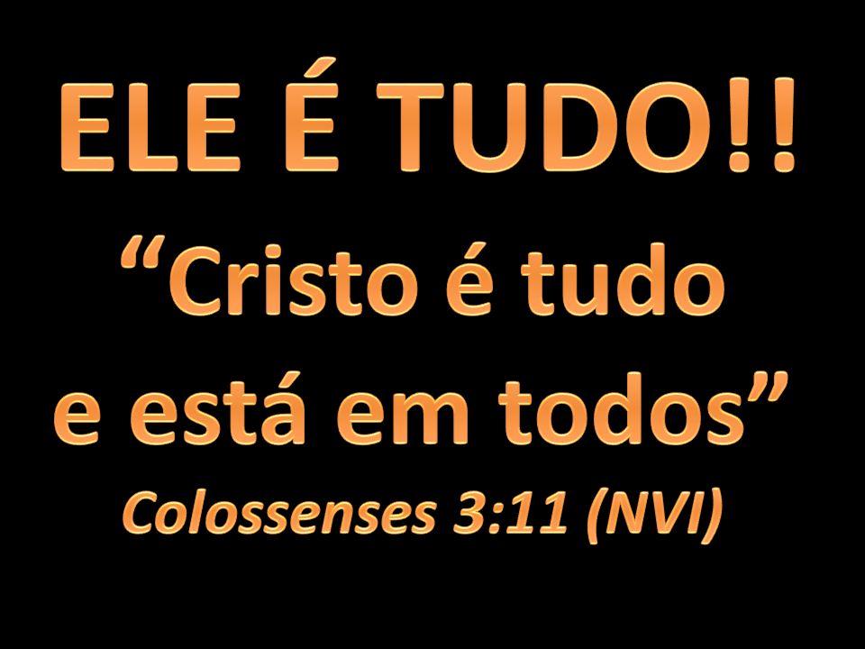 Cristo é tudo e está em todos