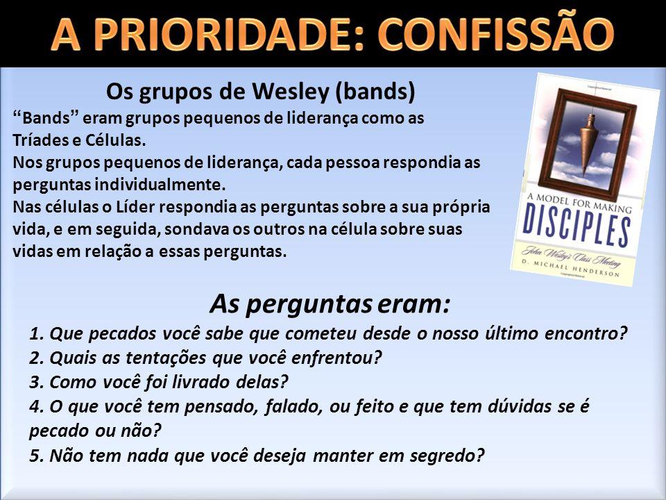 A PRIORIDADE: CONFISSÃO Os grupos de Wesley (bands)