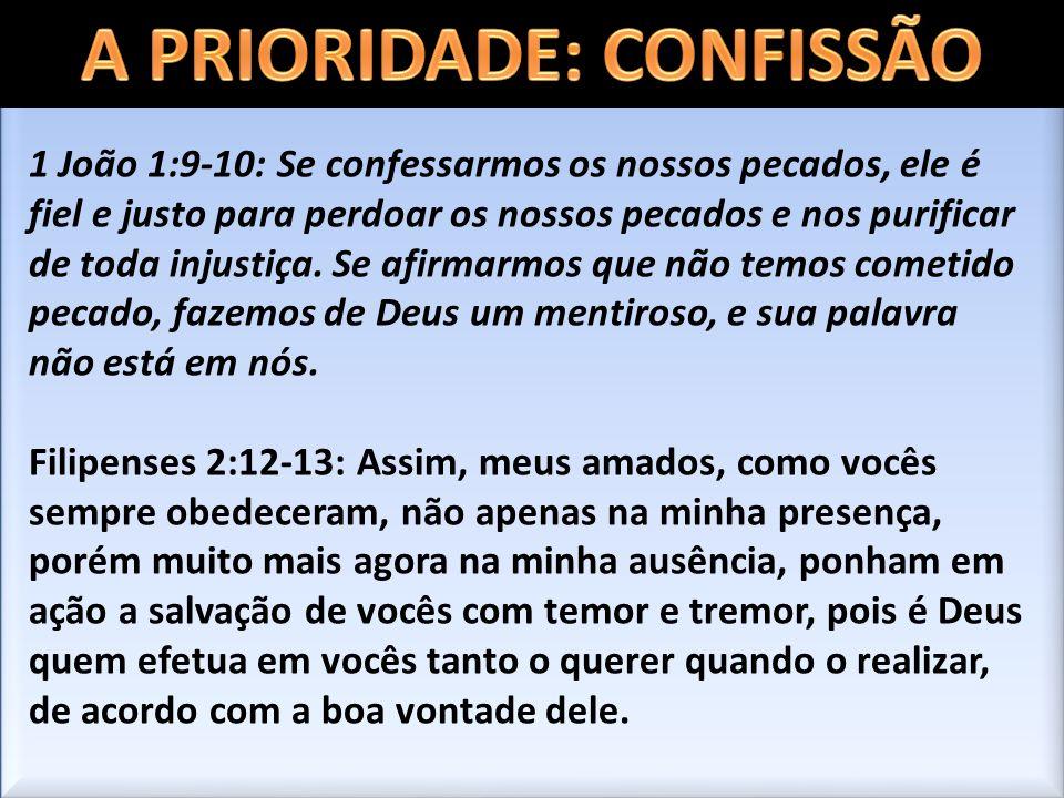 A PRIORIDADE: CONFISSÃO