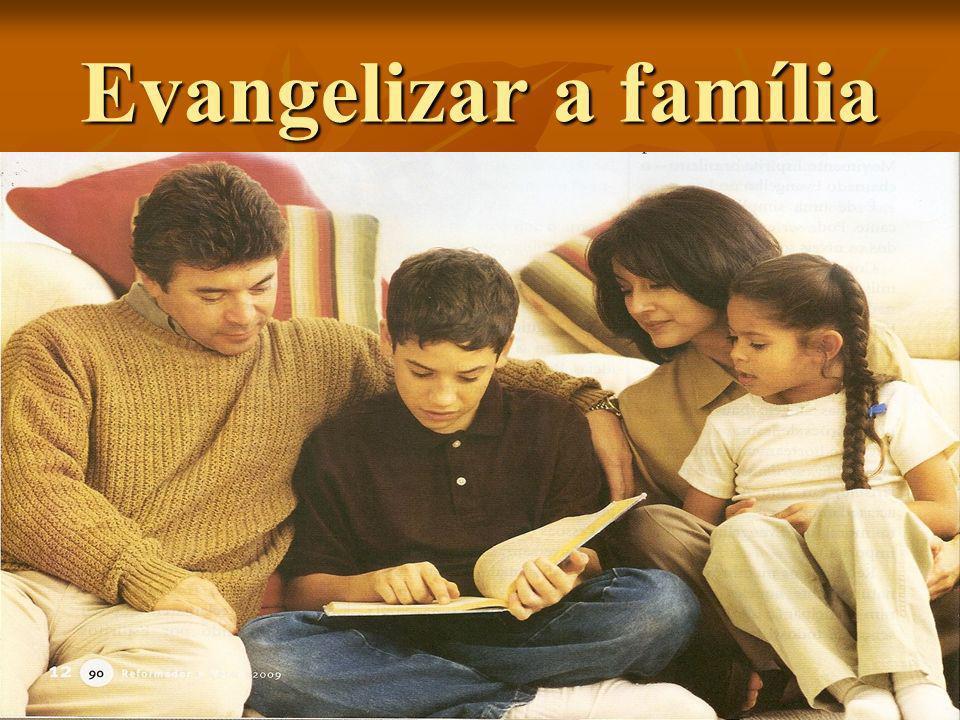Evangelizar a família