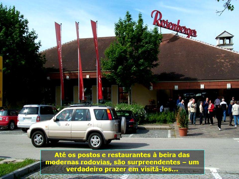 Até os postos e restaurantes à beira das modernas rodovias, são surpreendentes – um verdadeiro prazer em visitá-los...