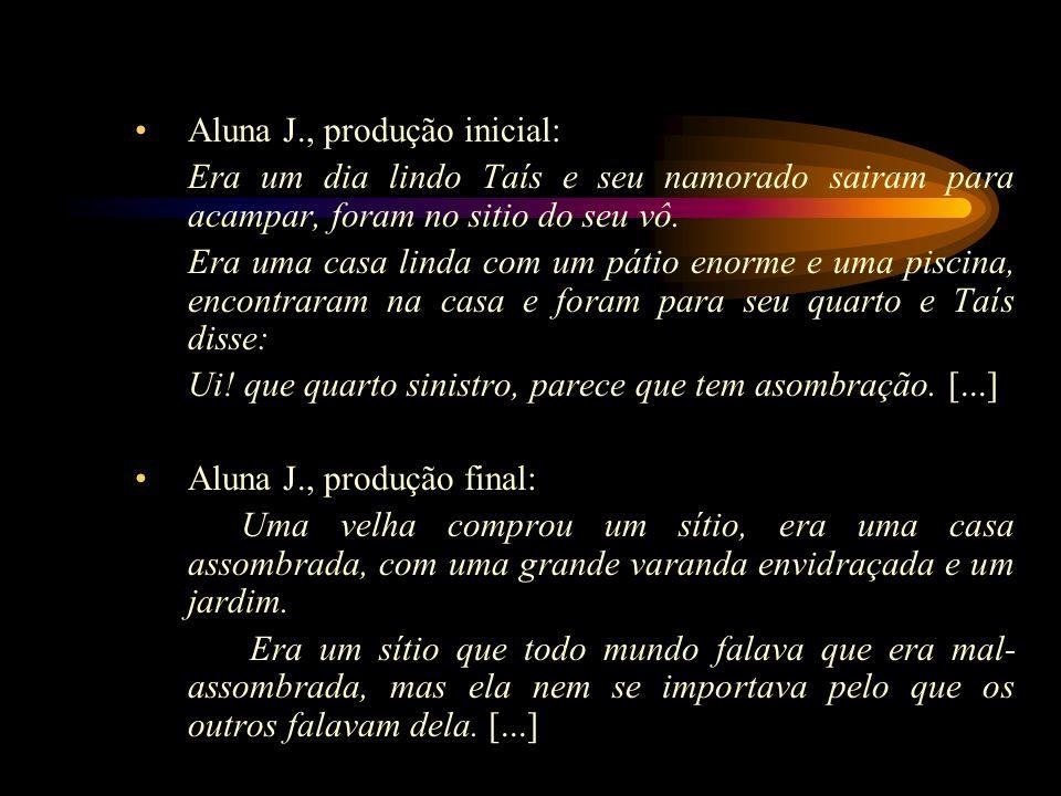 Aluna J., produção inicial: