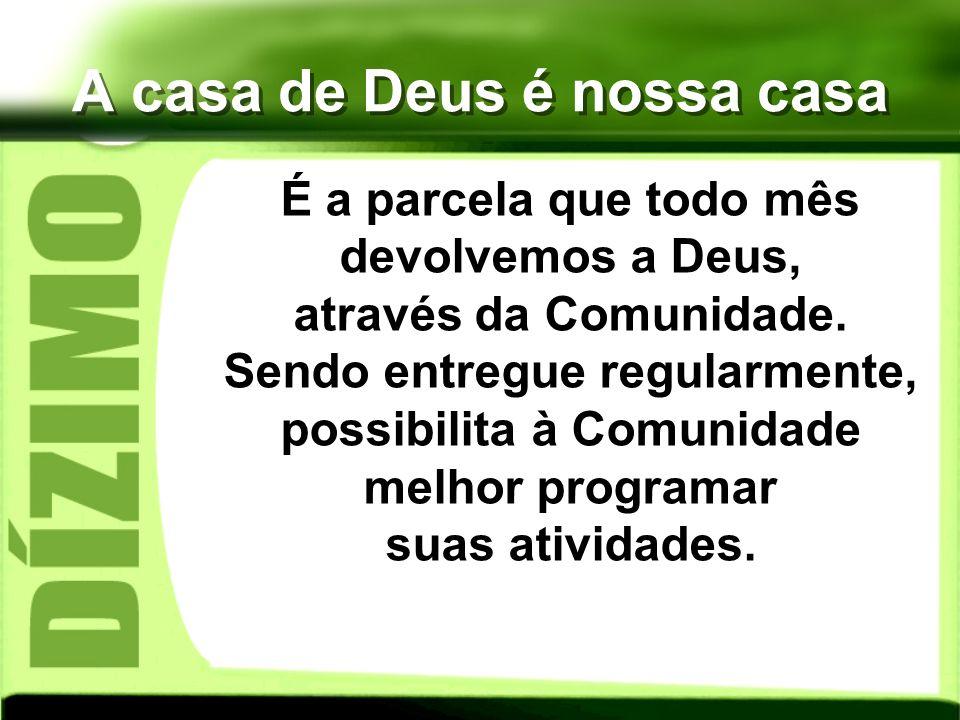 A casa de Deus é nossa casa