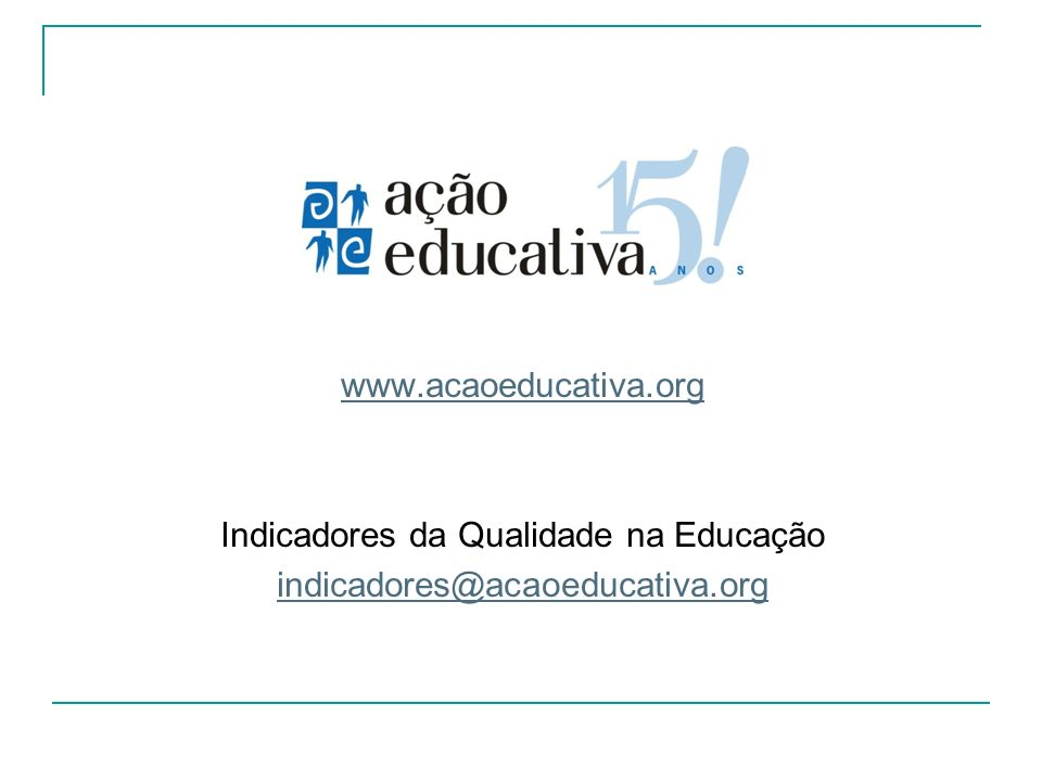 Indicadores da Qualidade na Educação