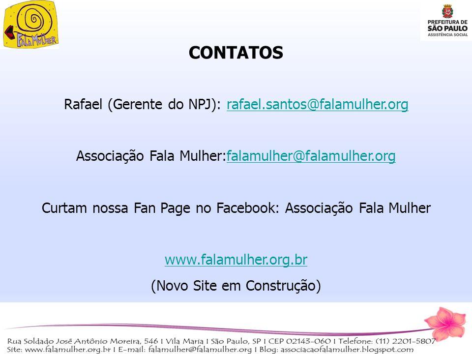 CONTATOS Rafael (Gerente do NPJ): rafael.santos@falamulher.org