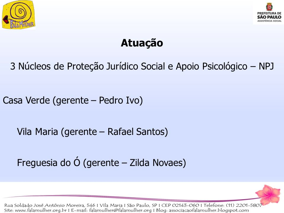 3 Núcleos de Proteção Jurídico Social e Apoio Psicológico – NPJ
