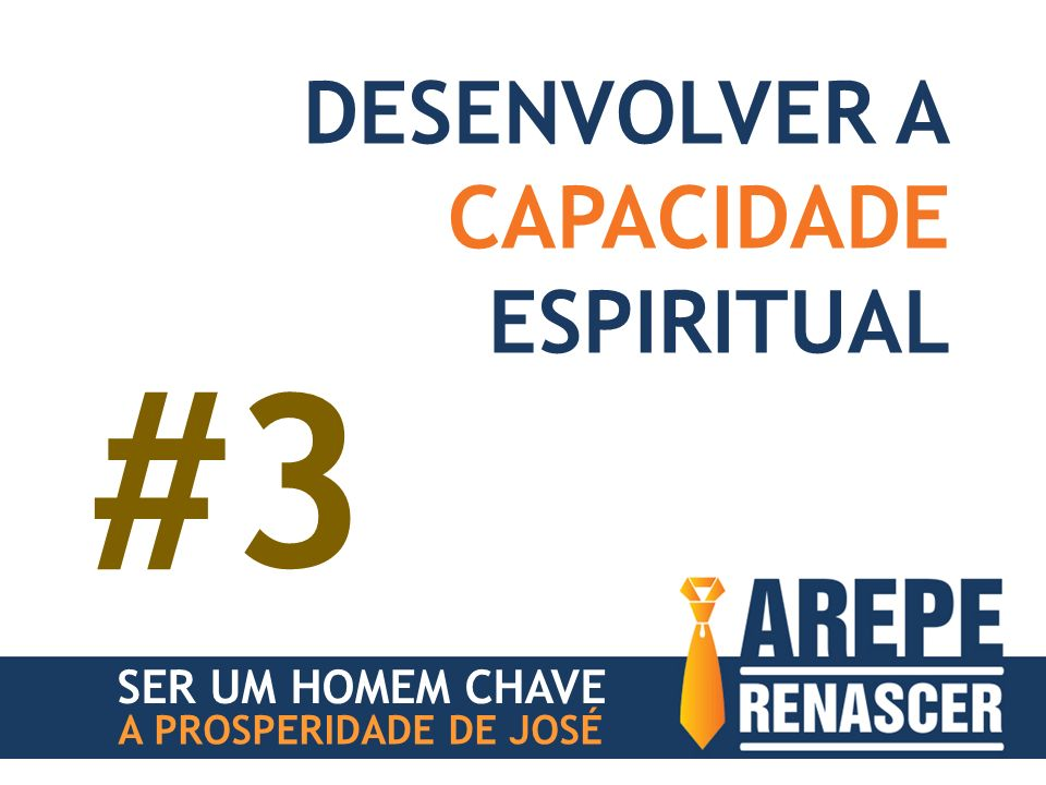#3 DESENVOLVER A CAPACIDADE ESPIRITUAL SER UM HOMEM CHAVE